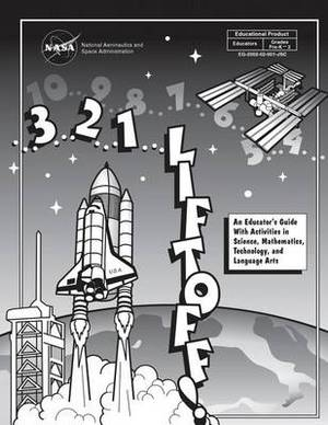 3...2...1...Liftoff!: An Educator's Guide with Activities in Science, Mathematics, Technology, and Language Arts