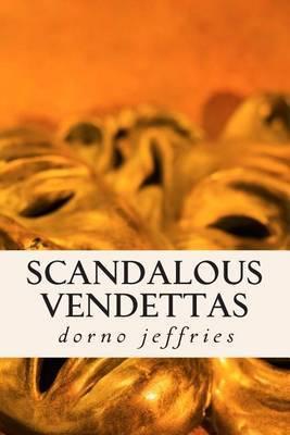 Scandalous Vendettas: Suspensful Thriller