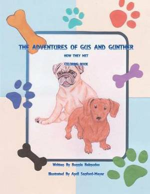 The Adventures of Gus and Gunther How They Met Coloring Book: How They Met Coloring Book