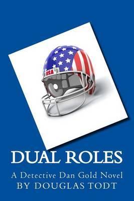 Dual Roles: A Detective Dan Gold Novel