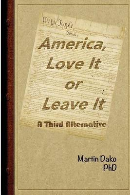 America, Love It or Leave It: A Third Alternative