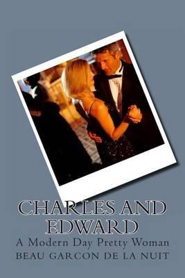 Charles and Edward: A Modern Day Pretty Woman