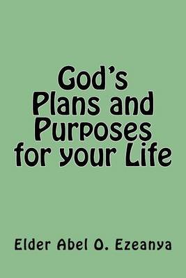 God's Plans and Purposes for Your Life