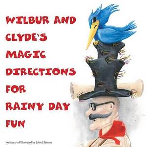 Wilbur and Clyde's Magic Directions for Rainy Day Fun