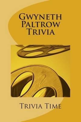 Gwyneth Paltrow Trivia