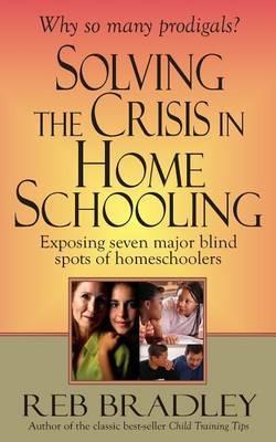 Solving the Crisis in Homeschooling: Exposing Seven Major Blind Spots of Homeschoolers