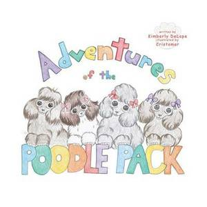 Adventures of the Poodle Pack: Unconditional Love