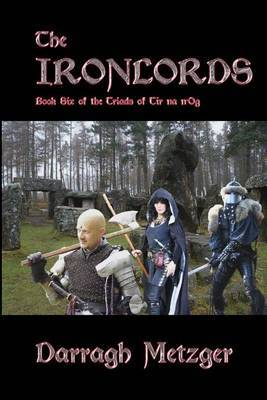 The Ironlords: Book Six of the Triads of Tir Na N'Og