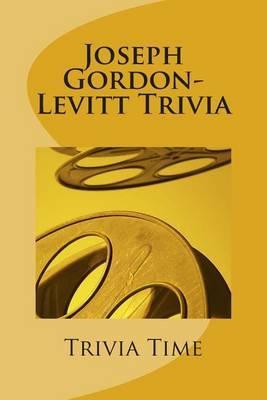 Joseph Gordon-Levitt Trivia