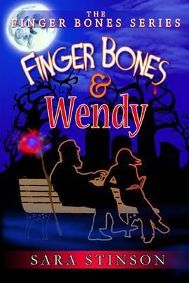 Finger Bones and Wendy