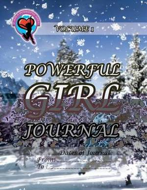 Powerful Girl Journal - Winter Wonderland: Volume 1