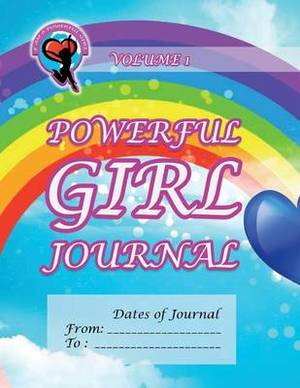 Powerful Girl Journal - Rainbow Journey: Volume 1