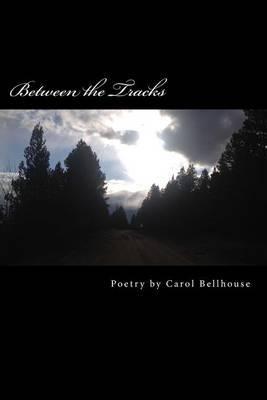 Between the Tracks: Poetry