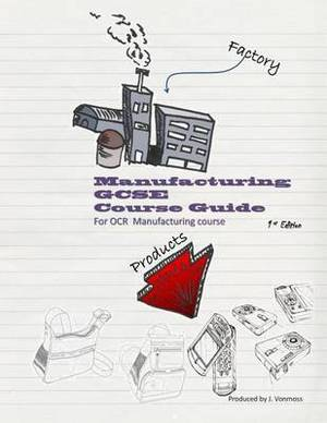 Manufacturing: Gcse Course Guide