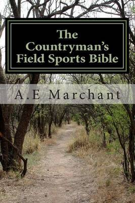 The Countryman's Field Sports Bible: A Lifetime of Knowledge from the Original Outdoorsman
