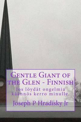 Gentle Giant of the Glen - Finnish
