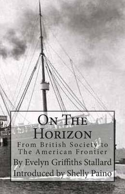 On the Horizon: From Brittish Society to the American Frontier
