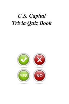 U.S. Capital Trivia Quiz Book