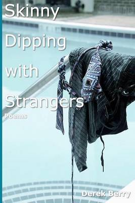 Skinny Dipping with Strangers: Poems