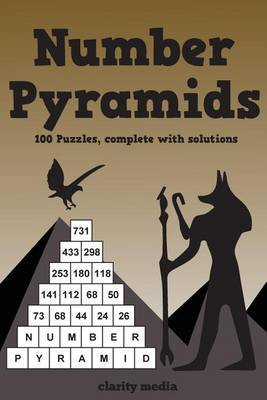 Number Pyramids: 100 Addition Pyramids, Complete with Solutions