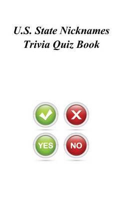 U.S. State Nicknames Trivia Quiz Book