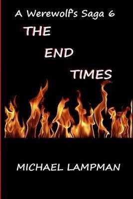The End Times a Werewolf's Saga 6
