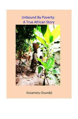 Unbound by Poverty: A True African Story