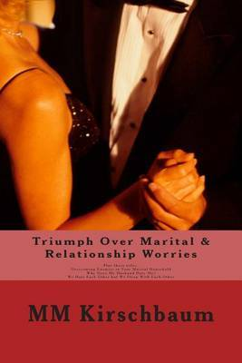 Triumph Over Marital & Relationship Worries