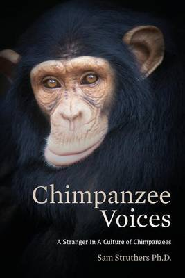 Chimpanzee Voices: A Stranger in a Culture of Chimpanzees