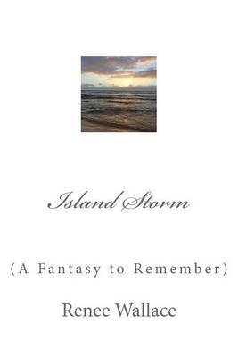 Island Storm: (A Fantasy to Remember)