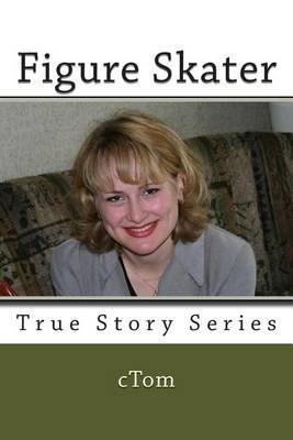 Figure Skater: True Story Series