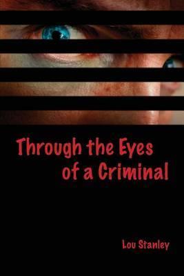 Through the Eyes of a Criminal