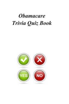 Obamacare Trivia Quiz Book