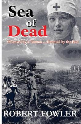 A Sea of Dead: A Historical Romance Fiction Military Novel Set in World War 1