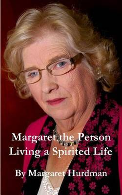 Margaret the Person: Living a Spirited Life