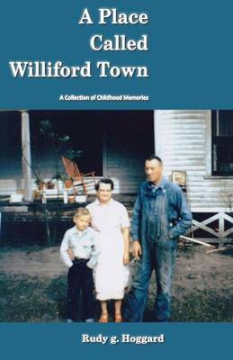A Place Called Williford Town: A Collection of Childhood Memories