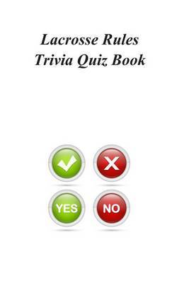 Lacrosse Rules Trivia Quiz Book