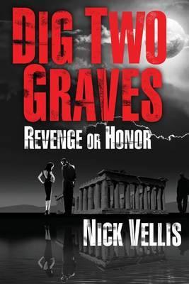 Dig Two Graves: Revenge or Honor