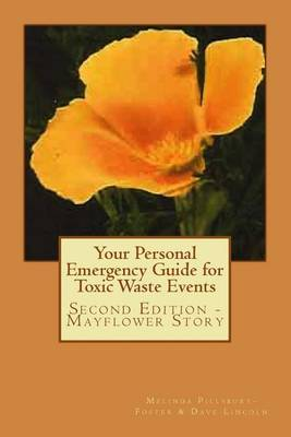 Your Personal Emergency Guide for Toxic Waste Events: Second Edition - Mayflower Story
