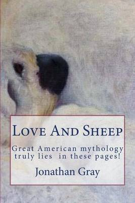 Love and Sheep: Great American Mythoogy Truly Lies in These Pages!