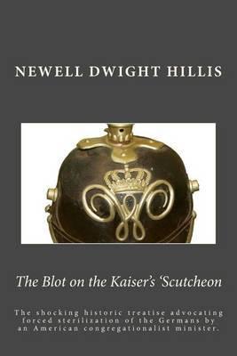 The Blot on the Kaiser's 'Scutcheon