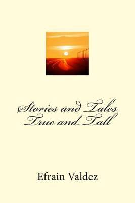 Stories and Tales True and Tall