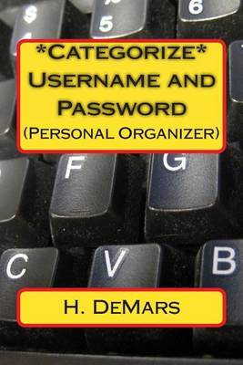 *Categorize* Username and Password: (Personal Organizer)