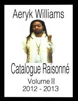 Catalogue Raisonne: Volume II