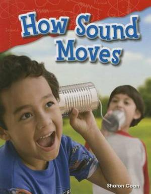 How Sound Moves (Library Bound) (Grade 1)