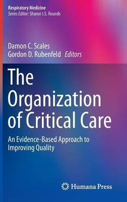The Organization of Critical Care: An Evidence-Based Approach to Improving Quality