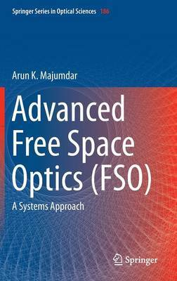 Advanced Free Space Optics (FSO): A Systems Approach