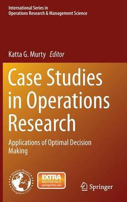 Case Studies in Operations Research: Applications of Optimal Decision Making