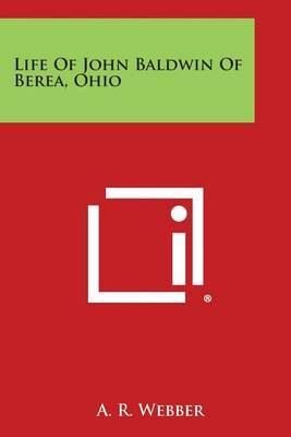 Life of John Baldwin of Berea, Ohio