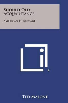Should Old Acquaintance: American Pilgrimage